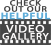 Check out our helpful video gallery.